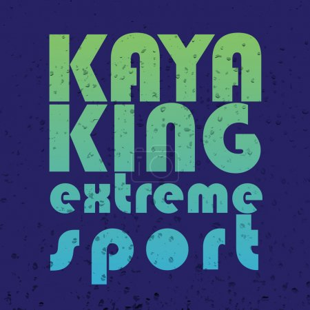 "vector illustration with signature ""kayaking extreme sport "" in"