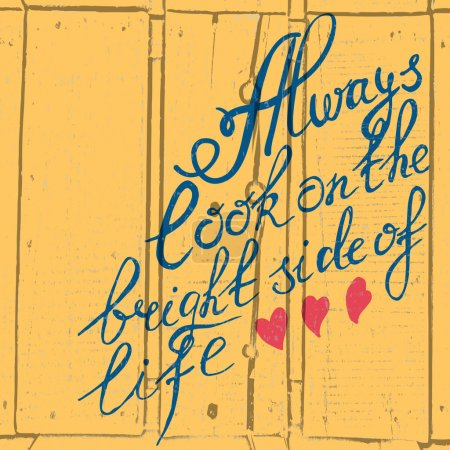 "Inspirational quote ""Always look on the bright side of life"""