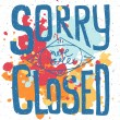 Sorry we are closed - hand drawn restaurant, cafe, home, shop vector typography signboard poster. Quote isolated on textured background. Lettering card decoration, hand sketched signboar