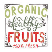Organic healthy hand sketched fresh fruit lettering