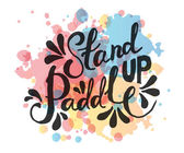 Stand Up Paddle - hand drawn sport vector typography poster Flat design style illustration of signature:
