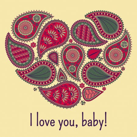 Floral paisley background with ethnic ornament and heart shape. Romantic design in red, green colors. Text I love you baby. Greeting card. Vector illustration.
