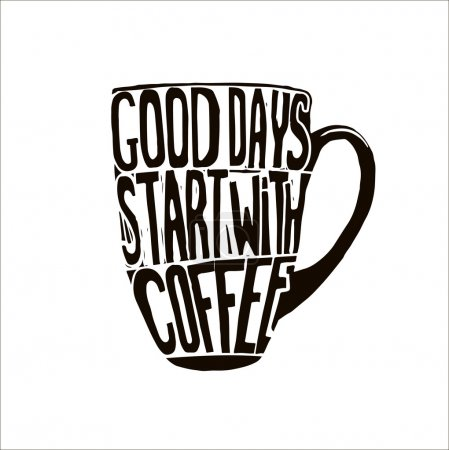 Good days start with coffee.
