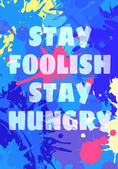 Poster vector design stay foolish