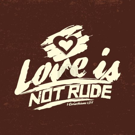Illustration for Biblical illustration. Christian typographic. Love is not rude, 1 Corinthians 13:4 - Royalty Free Image