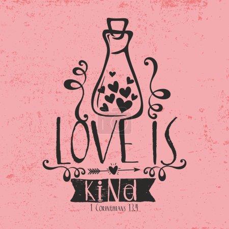 Biblical illustration. Christian typographic. Love is kind, 1 Corinthians 13:4