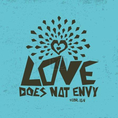 Biblical illustration. Christian typographic. Love does not envy, 1 Corinthians 13:4