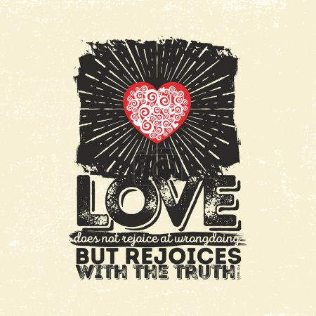 Biblical illustration. Christian typographic. Love does not rejoice at wrongdoings but rejoices with the truth, 1 Corinthians 13:6
