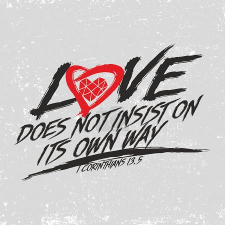 Biblical illustration. Christian typographic. Love does not insist on its own way, 1 Corinthians 13:5