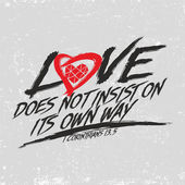 Biblical illustration Christian typographic Love does not insist on its own way 1 Corinthians 13:5