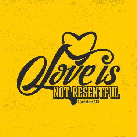 Biblical illustration. Christian typographic. Love is not resentful, 1 Corinthians 13:5