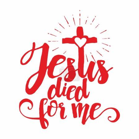 Bible lettering. Christian art. Jesus died for me.