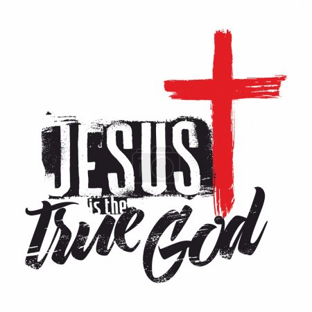 Bible lettering. Christian art. Jesus is the true God.