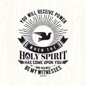 Biblical illustration Christian lettering You will receive power when the holy spirit has come upon you and you will be my witness Acts 1:8