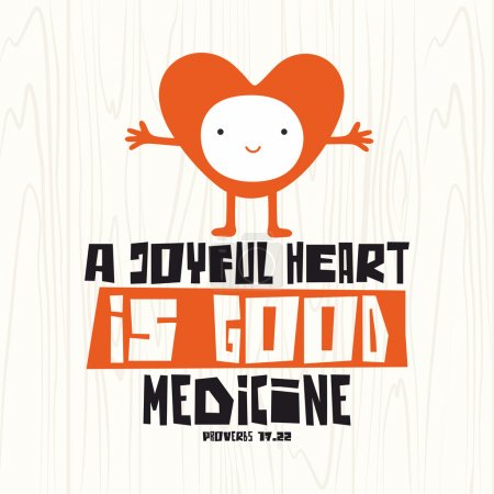 Illustration for Biblical illustration. Christian lettering. A joyful heart is good medicine, proverbs 17:22 - Royalty Free Image