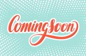 Coming soon sign Hand lettering