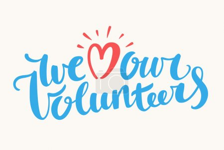 We love our volunteers. vector...