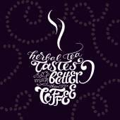 Bylinný čaj chutná mnohem více lépe, když je káva