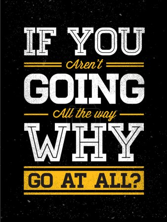 Inspiration Phrase for Poster or T-shirt