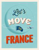 Vintage traveling poster - Let's move to France - Vector