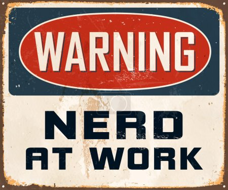 Warning Nerd At Work