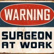 Постер, плакат: Warning Surgeon At Work