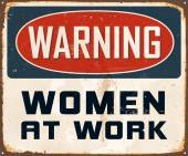 Vintage Metal Sign - Warning Women At Work - Vector EPS10 Grunge effects can be easily removed for a cleaner look