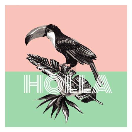 Illustration pour Toucan exotique tendance assis sur la feuille de palmier de banane tropique et oiseau de fleurs du paradis. Style de mode noir et blanc dessiné à la main. Imprimer papier peint vectoriel d'art de fond floral, slogan Holla - image libre de droit