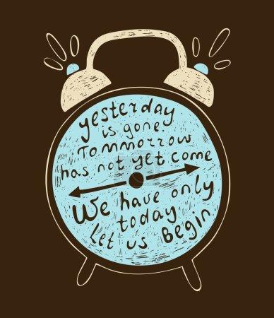 """Illustration pour """"Hier est parti.Demain n'est pas encore arrivé.Nous avons seulement aujourd'hui .Commençons """"Affiche de typographie avec silhouette réveil. T-shirt design, éléments de décoration, cartes de vœux ou cartes postales - image libre de droit"""