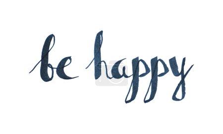 Be happy handwritten lettering