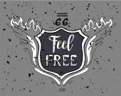 Feel Free Motivational Inscription Route 66 Hand drawn grunge vintage illustration with hand lettering For greeting card T-shirt or bag print poster typography Vector illustration