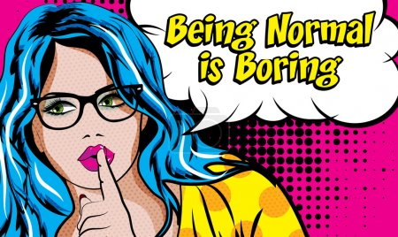 Woman with Glasses - BEING NORMAL IS BORING!