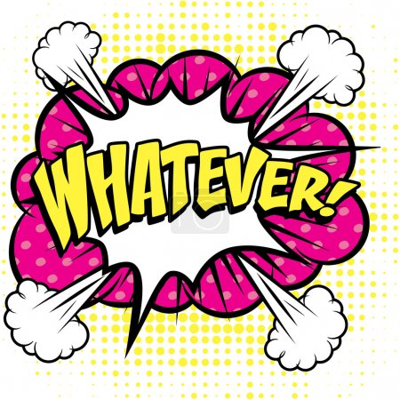 "Illustration for Pop Art comics icon ""Whatever!"". Speech Bubble Vector illustration. - Royalty Free Image"
