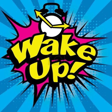 "Illustration for Pop Art comics icon ""Wake Up!"". Speech Bubble Vector illustration. - Royalty Free Image"