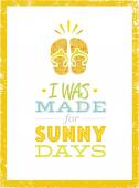 I Was Made For Sunny Days Cute Summer Beach Quote With Flp Flops On Textured Background