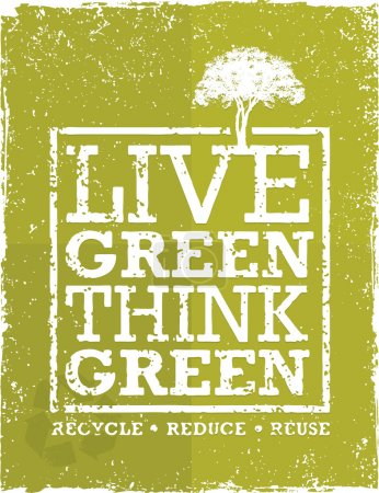 Illustration for Live Think Green Recycle Reduce Reuse Vector Eco Poster Concept on Grunge Organic Background - Royalty Free Image