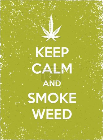 Illustration for Keep Calm And Smoke Weed Organic Poster Concept. Cannabis Leave on Grunge Vector Background - Royalty Free Image