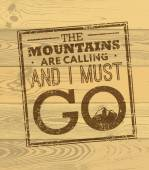 The Mountains Are Calling And I Must Go Creative Motivation Quote Vector Concept