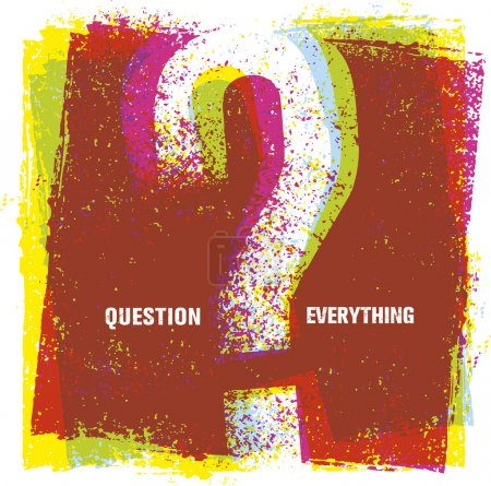 Illustration for Question Everything Creative Vector Concept. Outstanding Motivation Quote - Royalty Free Image