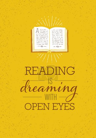 Illustration for Reading Is Dreaming With Open Eyes. Motivation Quote Poster With Opened Book Illustration On Rusty Background - Royalty Free Image
