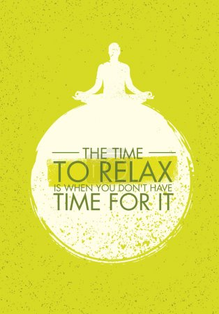 Illustration for The Time To Relax Is When You Don't Have Time For It. Zen Meditation Quote On Organic Texture Background - Royalty Free Image