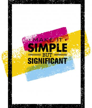 Make it Simple But Significant Quote