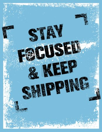 Stay Focused And Keep Shipping Quote