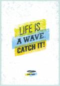 Life Is A Wave Catch It Creative Surfing Motivation Vector Poster