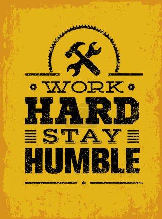 Illustration pour Travaillez dur Restez humble Motivation Citation. Typographie vectorielle créative Concept d'affiche - image libre de droit