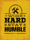 Work Hard Stay Humble Quote