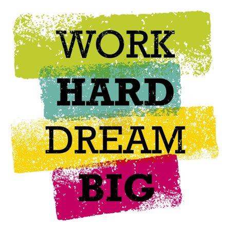 Work Hard Dream Big Quote