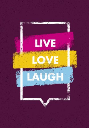 Illustration for Live, Love, Laugh. Inspiring Creative Motivation Quote. Vector Typography Banner Design Concept With Bright Brush Strokes Inside Speech Bubble - Royalty Free Image