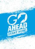 Go Ahead Start Now Quote