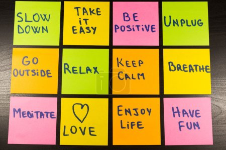 slow down, relax, take it easy, keep calm